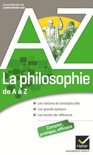 La philosophie de A à Z: Auteurs, oeuvres et notions philosophiques par Pierre Kahn