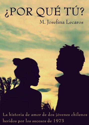 ¿POR QUÉ TÚ? por Maria Josefina Lecaros Sanchez
