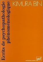 Ecrits de psychopathologie phénoménologique de Kimura Bin
