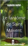 Le fantôme de Saint Maxent: Une enquête de Charlotte Valentin (Les enquêtes de Charlotte Valentin t. 2)