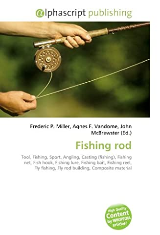 Fishing rod: Tool, Fishing, Sport, Angling, Casting (fishing), Fishing net, Fish hook, Fishing lure, Fishing bait, Fishing reel, Fly fishing, Fly rod building, Composite material