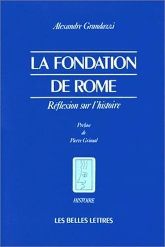 La Fondation de Rome : Rflexion sur l'histoire