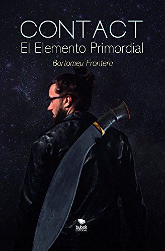 Contact: El Elemento Primordial por Bartomeu Barroig Frontera