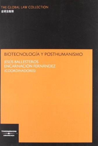 Biotecnología y posthumanismo (The Global Law Collection) por Jesús Ballesteros