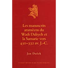 Les Manuscrits Arameens Du Wadi Daliyeh Et La Samarie Vers 450-332 AV. J.-C (Culture and History of the Ancient Near East)