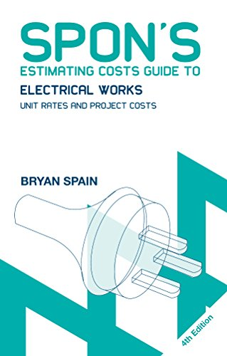 Spon's Estimating Costs Guide to Electrical Works: Unit Rates and Project Costs (Spon's Estimating Costs Guides) (English Edition) -