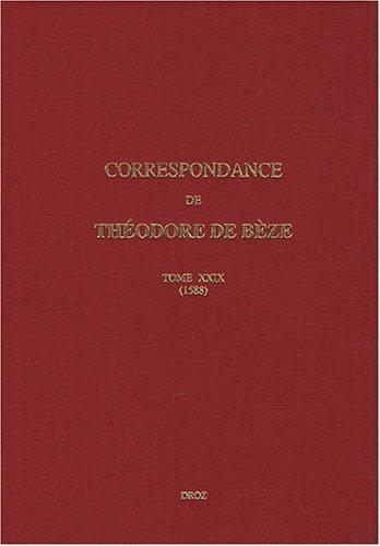 Correspondance de Théodore de Bèze : Tome 29 (1588)