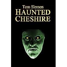Haunted Cheshire