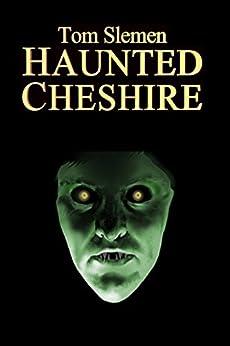 Haunted Cheshire by [Slemen, Tom]