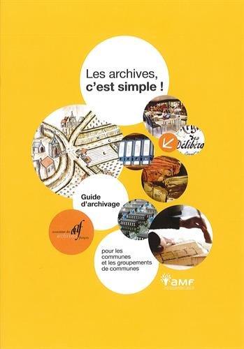 Les archives, c'est simple ! : Guide d'archivage pour les communes et les groupements de communes