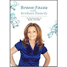 [(Brave Faces with Broken Hearts)] [ By (author) Kelly Farrelly ] [November, 2010]