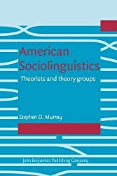 American Sociolinguistics: Theorists and theory groups by Murray, Stephen O. (1998) Paperback