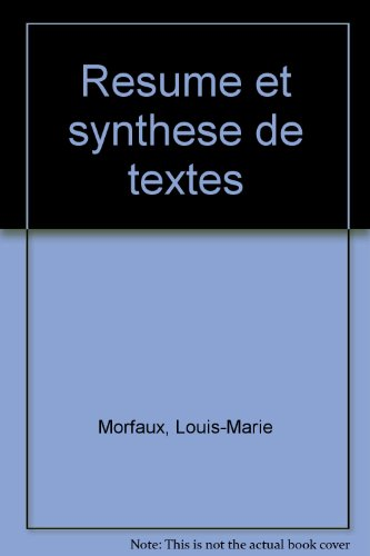 RESUME ET SYNTHESE DE TEXTES. : Mthodes et exercices corrigs, 6me dition 1998
