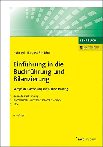 Einführung in die Buchführung und Bilanzierung: Kompakte Darstellung mit Online-Training. (NWB Studium Betriebswirtschaft)