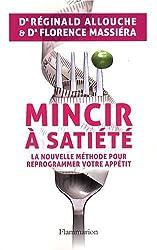Mincir à satiété : La nouvelle méthode pour reprogrammer votre appétit