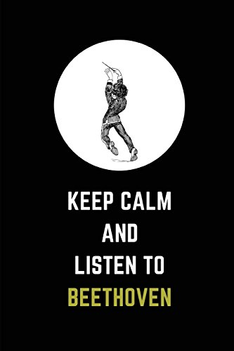 Keep Calm And Listen To Beethoven (Beethoven-music Box)