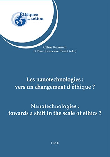 Les nanotechnologies : vers un changement d'éthique ?: Essai sur la philosophie et les sciences exactes (Ethiques en action)