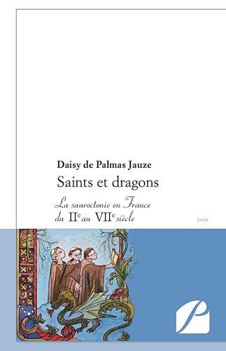 Saints et dragons: La sauroctonie en France du IIe au VIIe siècle