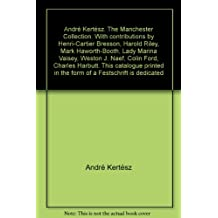 """André Kertész. The Manchester Collection. With contributions by Henri-Cartier Bresson, Harold Riley, Mark Haworth-Booth, Lady Marina Vaisey, Weston J. Naef, Colin Ford, Charles Harbutt. This catalogue printed in the form of a """"Festschrift"""" is dedicated to André Kertesz on the occasion of his 90th birthday. It is a tribute to his life's work as a photographer""""."""""""