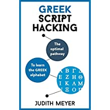 Greek Script Hacking: The optimal pathway to learn the Greek alphabet (English Edition)