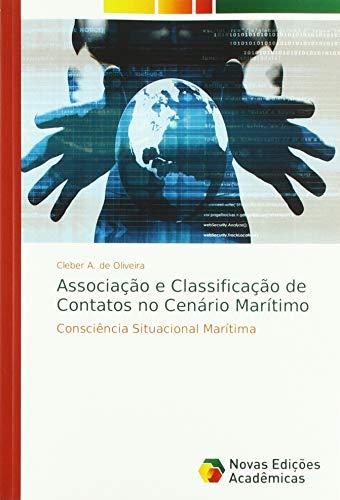 Associação e Classificação de Contatos no Cenário Marítimo: Consciência Situacional Marítima par Cleber A. de Oliveira
