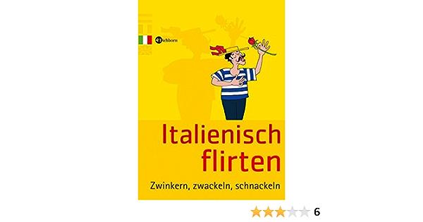 Lodeserto, M: Italienisch Flirten von Lodeserto, Michele (Buch) - Buchde