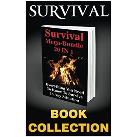 Survival Mega-bundle 20 in 1: Everything You Need to Know to Survive in Any (20 In 1 Kit)