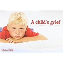 A Child's Grief: Supporting a Child When Someone in Their Family Has Died