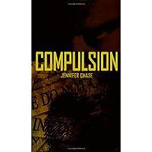 Compulsion by Jennifer Chase (2008-10-31)