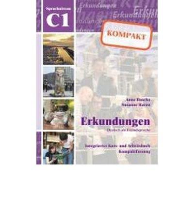 Erkundungen Deutsch als Fremdsprache KOMPAKT C1: Integriertes Kurs- und Arbeitsbuch (Paperback)(German) - Common