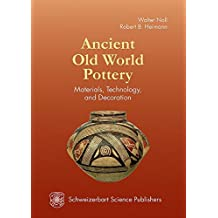 Ancient Old World Pottery: Materials, Technology, and Decoration