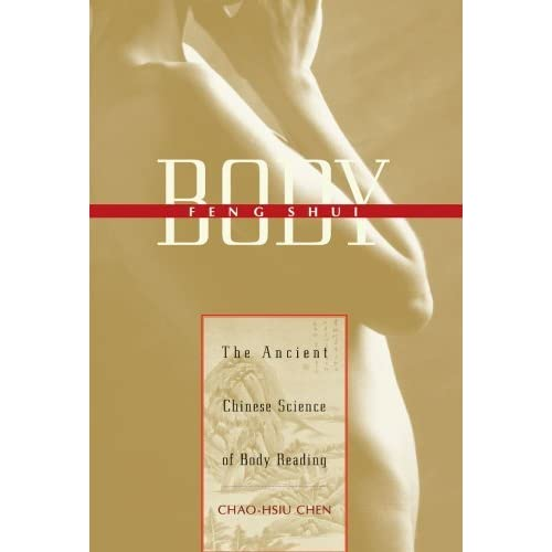 Body Feng Shui: The Ancient Chinese Science of Body Reading by Chao-Hsiu Chen (1999-11-17)