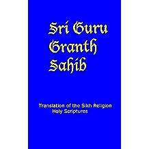 Guru Granth Sahib - English Translation: Sikh Religion Holy Scriptures (English Edition)