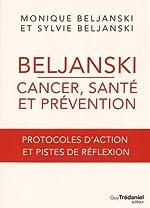 Beljanski - Protocoles d'action et pistes de réflexion de Monique Beljanski