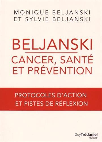 Beljanski - cancer, santé et prévention : Protocoles d'action et pistes de réflexion