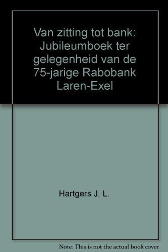 van-zitting-tot-bank-jubileumboek-ter-gelegenheid-van-de-75-jarige-rabobank-laren-exel
