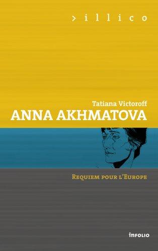 Anna Akhmatova. Requiem pour l'Europe par Tatiana Victoroff