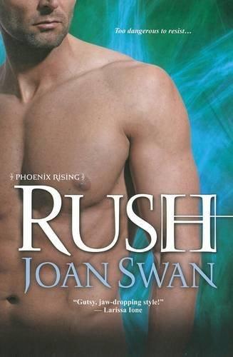 Rush (Phoenix Rising) by Joan Swan (2013-08-27)
