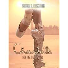 Charlotte: Mein Tanz im Sonnenschein (Kerry und Theo 9)