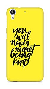 AMEZ you will never regret being kind Back Cover For HTC Desire 626 G