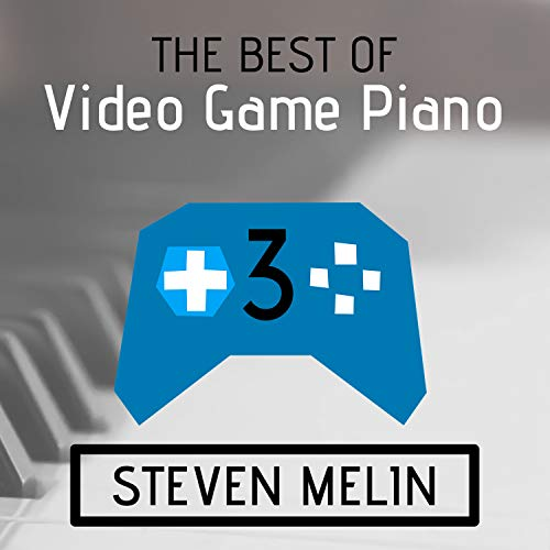 The Best of Video Game Piano Level 3