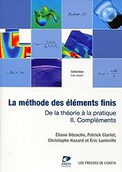 La méthode des éléments finis - Tome II. De la théorie à la pratique. Compléments