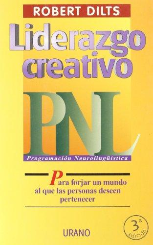 Liderazgo creativo (Programación Neurolingüística) por Robert Dilts
