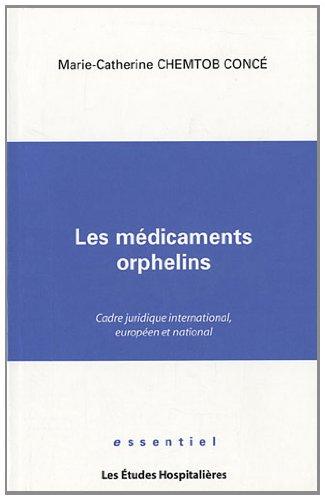 les-mdicaments-orphelins-cadre-juridique-international-europen-et-national