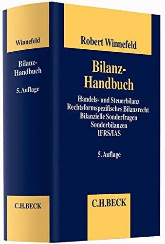 Bilanz-Handbuch: Handels- und Steuerbilanz, Rechtsformspezifisches Bilanzrecht, Bilanzielle Sonderfragen, Sonderbilanzen, IAS/IFRS-Rechnungslegung