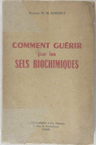 Comment guérir par les sels biochimiques par Dr. H. M. Lernout