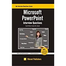 [(Microsoft Powerpoint Interview Questions You'll Most Likely be Asked)] [By (author) Virbrant Publishers] published on (December, 2011)