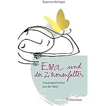 Eva und der Zitronenfalter: Frauengeschichten aus der Bibel