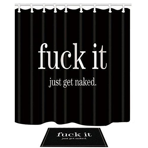 NYMB Zitat Decor, Lustig, Fuck Sie Just Get Naked in Schwarz, 175,3x 177,8cm Schimmelresistent Polyester Stoff Duschvorhang Set 39,9x 59,9cm Flanell Rutschfeste Boden Fußmatte Bad Teppiche