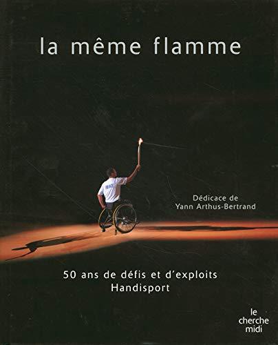 La même flamme par FFH (FÉDÉRATION FRANÇAISE HANDISPORT)